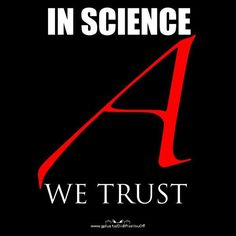 In science we trust!