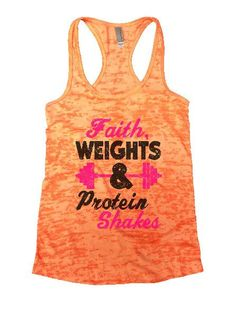Faith, Weights & Protein Shakes Burnout Tank Top By BurnoutTankTops.com - 1189