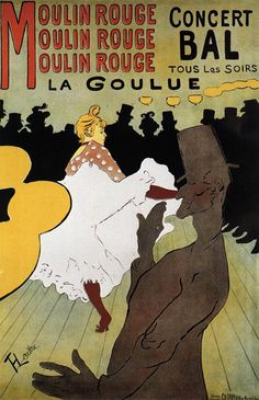 Moulin Rouge, La Goulue (1891) ~Via Juan Diego Bermúdez Angel