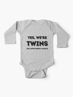 Yes We're Twins, Yes We're Perfect Angels.  Wear this funny perfect design of Yes We're Twins, Yes, We're Perfect Angels with your brother or sister.  You don't need to be an identical twin to wear matching clothing.  Great gifts from the family who are blessed to have these twin kids.  Whether the twins are boys or girls they will look awesome in their birthday pictures.  #children #twins #brothers #sisters #siblings #family #giftideas #stickers #redbubble #art #ad @giftsbyminuet Identical Twins, Angel S, Your Brother, Birthday Pictures, Simple Dresses, Siblings, Boys, Girls, Boy Or Girl