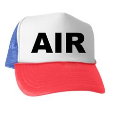 Trucker hat with the word Air. Air, a vital element and energy force most life on Earth need to survive. Available in black and white; red, white and blue for only $15.99. Go to the link to purchase the product and to see other options – http://www.cafepress.com/stsmoke