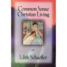 Amazon.com: Common Sense Christian Living (9780801057670): Edith Schaeffer: Books