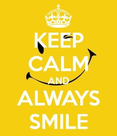 keep calm and smile everyday - Google zoeken