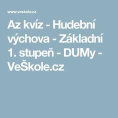 Az kvíz - Hudební výchova - Základní 1. stupeň - DUMy - VeŠkole.cz Music Lessons, Pre School, Teaching, Education, Games, Music Ed, Gaming, Toys, Onderwijs
