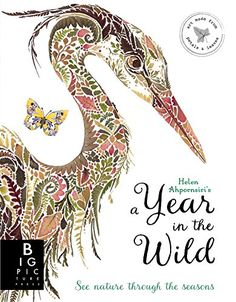 A Year in the Wild by Helen Ahpornsiri.