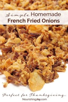 Homemade French Fried Onions What's Thanksgiving without Green Bean Casserole topped with crispy French Fried Onions? Our simple homemade recipe has got you covered. French Fried Onions, French Fries, French Onion, Food Styling, Fried Onions Recipe, Whole Food Recipes, Cooking Recipes, Gf Recipes, Recipies