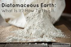 A Must Have For Your Medicine Cabinet Note from Cara: This is a guest post by Melanie of Honest Body, she's a GAPS mom and has tons of amazing things to teach. I've also just started using diatomaceous earth for our family, so I'm happy to share this post for you!  This is the kind...