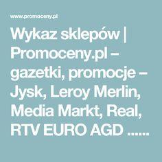 Wykaz sklepów | Promoceny.pl – gazetki, promocje – Jysk, Leroy Merlin, Media Markt, Real, RTV EURO AGD ... | Promoceny.pl – gazetki, promocje, przeceny