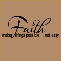 FAITH MAKES THINGS POSSIBLE Christian Wall Quote
