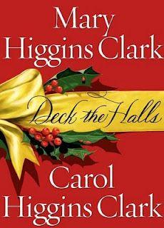 Deck the Halls by Mary Higgins Clark and Carol Higgins Clark