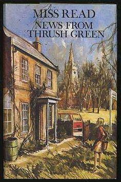 News From Thrush Green by Miss READ, http://www.amazon.com/dp/B005OYGAU6/ref=cm_sw_r_pi_dp_yffArb05Q7AXQ