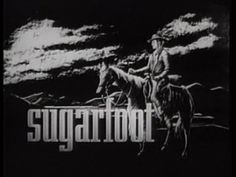"Will Hutchins ""Tom Brewster"" & Jack Elam ""Toothy Thompson"" ~ Sugarfoot (1957-1961)"