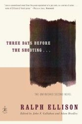 'Three Days Before the Shooting...' by Ralph Ellison