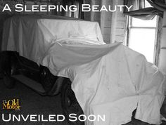 A Barn Fresh Sleeping Beauty Unveiled Soon. Learn more at: http://theoldmotor.com/?p=145813