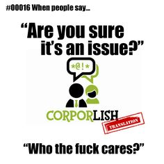 Are You Sure Its An Issue? #corporlish #comedy #humor #funny #jokes