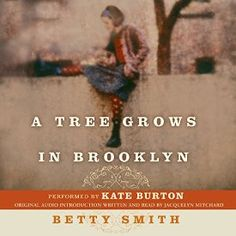 "Another must-listen from my #AudibleApp: ""A Tree Grows in Brooklyn"" by Betty Smith, narrated by Kate Burton."