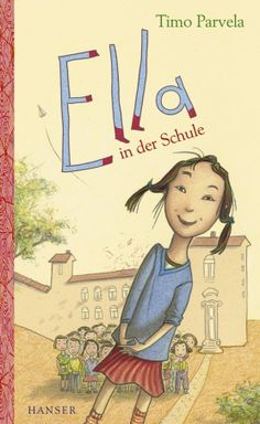 Ella in der Schule (Timo Parvela), ab 6 Jahre