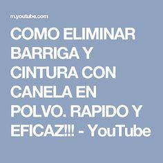 COMO ELIMINAR BARRIGA Y CINTURA CON CANELA EN POLVO. RAPIDO Y EFICAZ!!! - YouTube