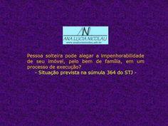 Ana Lucia Nicolau - Advogada: Impenhorabilidade de bem de família  de pessoa slteira