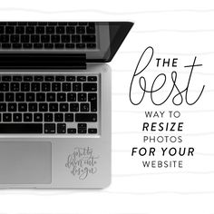 The best way to resize photos for your blog. A WordPress and Photoshop Tutorial that will save you time and stress.