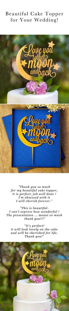"""""""Love you to the moon and back"""" wedding cake topper. It is heirloom quality, and comes with its own keepsake box. Choose gold or silver color. We Do Expressions on ETSY     See This Wedding Cake Topper On Etsy! https://www.etsy.com/listing/249124925/love-you-to-the-moon-and-back-wedding"""