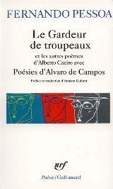 Le Gardeur de troupeaux et autres poèmes, Alberto Caeiro et Alvaro De Campos (Fernando Pessoa). XXème s.