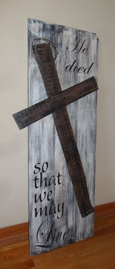 He died so that we may Live~Rustic hand painted Easter sign This sign is made to order. PLEASE ORDER EARLY to ensure  a Holiday delivery!!! Please see my Shop Announcement for current production times. Shown in distressed brown/black lettering on distressed cream background with brown & black undertones. The cross is pallet wood and is painted in a distressed brown & black with red at the hands & feet placements to signify the blood Jesus shed while hanging on the cross. The crown of t..