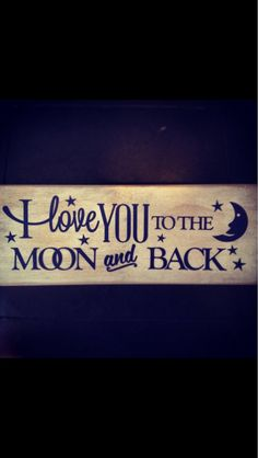 I+love+you+to+the+moon+and+back+sign+by+MagnoliaBlissShop+on+Etsy,+$18.00