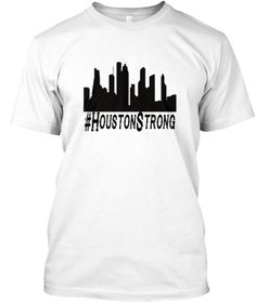 Houston Strong T Shirt Texas Is Strong White T-Shirt Front