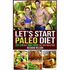 Paleo Diet: The Secret of Our Ancestors to Stay Lean but Grow Strong and How We Inherit from it   How to lose weight, eat healthy snacks and gain good stamina   A quick and easy read for beginners.  #Weight #Loss #Foods