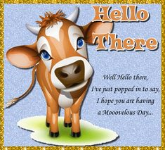Just the card to wish someone a mooovelous day. Free online Mooovelous Day ecards on Everyday Cards Humor Quotes, Qoutes, Funny Quotes, Good Morning Cards, Good Morning Quotes, Have A Great Day, Good Day, Hello Quotes, Miss You Message