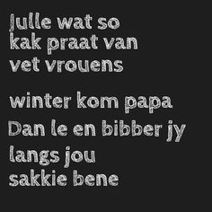 Afrikaanse Quotes, Really Funny, Love Life, Positive Quotes, Funny Quotes, Hilarious, Jokes, Positivity, Teaching