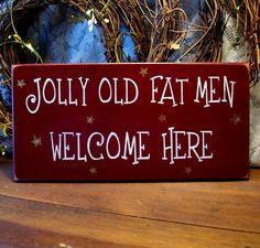 Jolly Old Fat Men Santa Christmas Sign Wood by CountryWorkshop, $14.95