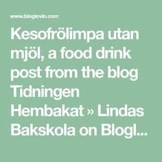 Kesofrölimpa utan mjöl, a food drink post from the blog Tidningen Hembakat » Lindas Bakskola on Bloglovin'