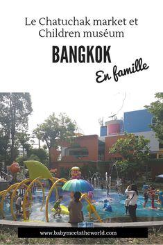 2 ème jour à Bangkok : Le chatuchak market et le Children Museum   Thaïlande – Babymeetstheworld - Blog maman - Blog Voyages Bangkok, Chatuchak Market, Grand Parc, Blog Voyage, Museum, Children, Movie Posters, Movies, Baby Meals
