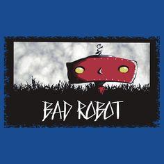 """Bad Robot "" for good humans  t-shirt"