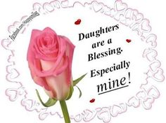 Daughters are a blessing quotes quote family quote family quotes mother quotes daughter quotes Love You Daughter Quotes, I Love My Daughter, I Love You Quotes, Love Yourself Quotes, Good Morning Daughter, Good Night I Love You, Blessed Quotes, Mother Quotes, Daddy Quotes