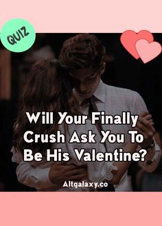Will Your Finally Crush Ask You To Be His Valentine? Crush Quizzes, Fun Quizzes, Boyfriend Quiz, Anime Boyfriend, I Like Him, Like You, Boyfriends Be Like, Love Quiz, He Has A Girlfriend