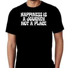 New Happiness Is A Journey Not A Place by MarieLynnTshirt on Etsy