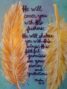 He Will Cover You With His Feathers Art Mixed Media Stretched Back Stapled Canvas Decor s Prayer Scriptures, Bible Verses Quotes, Faith Quotes, Psalm 91, Favorite Bible Verses, God Loves Me, Gods Promises, Trust God, Word Of God