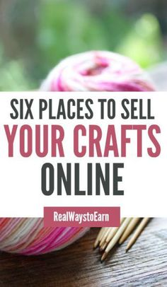 Are you a crafty person? You're not limited to your local area if you want to get those crafts sold! There are many reputable, high-traffic sites online specializing in crafts and handmade items where you can list your wares today. This post has a list of six of the best. #crafting #homebusiness #makemoneyonline #sellstuff #sellyourstuff #realwaystoearn