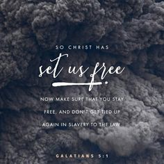 So Christ has truly set us free. Now make sure that you stay free, and don't get tied up again in slavery to the law. Galatians 5:1 NLT http://bible.com/116/gal.5.1.NLT