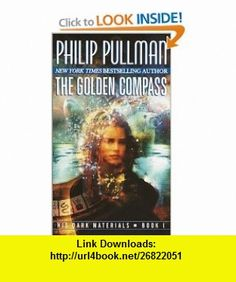 The Golden Compass (His Dark Materials, Book 1) (9780613026994) Philip Pullman, Terry Brooks , ISBN-10: 0613026993  , ISBN-13: 978-0613026994 ,  , tutorials , pdf , ebook , torrent , downloads , rapidshare , filesonic , hotfile , megaupload , fileserve