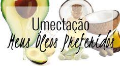 Umectação: meus óleos preferidos pra tratar o cabelo! Óleo de coco, óleo de abacate, óleo de pracaxi e óleo de jojoba são os melhores!