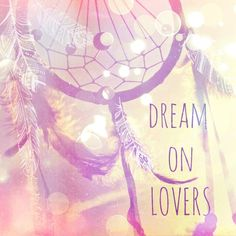 Dream on lovers ❤