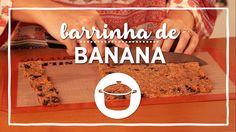 Receita de Barrinha de Banana Caseira
