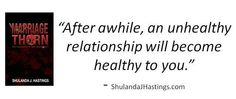After awhile, an #unhealthy #relationship will become #healthy to you. -Shulanda J Hastings