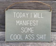 Rustic wooden sign | Motivational sign | Inspirational quote | Today I will manifest some cool ass shit