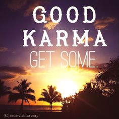 What have you done today to create good karma? Pin it and comment! Lady locked her keys in her car in front of Walmart. I drove around to the other side of the parking lot looking for the Security truck. He wasn't able to help her so I gave her a lift home to get other keys. She's a relative to a local popular Mexican fast food restaurant owner! Yummy food! 10/16/13