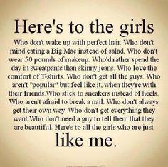 To girls like me :)